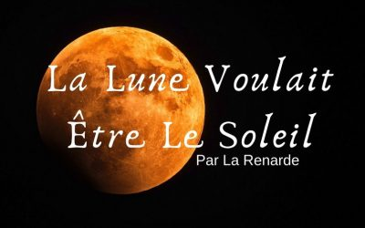 La Lune Voulait Être Le Soleil